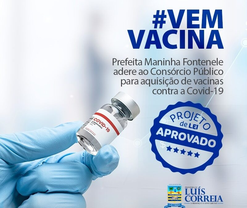 Prefeitura de Luís Correia adere ao Consórcio Público para aquisição de vacinas contra a Covid-19