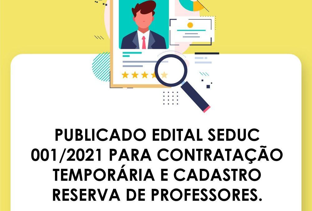 Edital Seduc 001/2021 para contratação temporária e cadastro reserva de professores